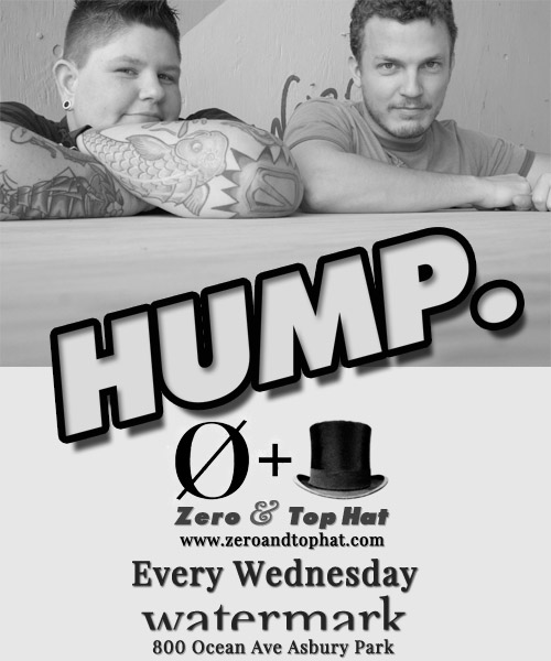 Announcing: Hump with DJs Mister Zero and Andrew Top-Hat