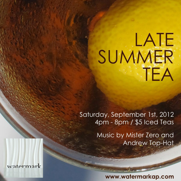 Late Summer Tea at Watermark Saturday September 1st with Mister Zero and Andrew Top-Hat